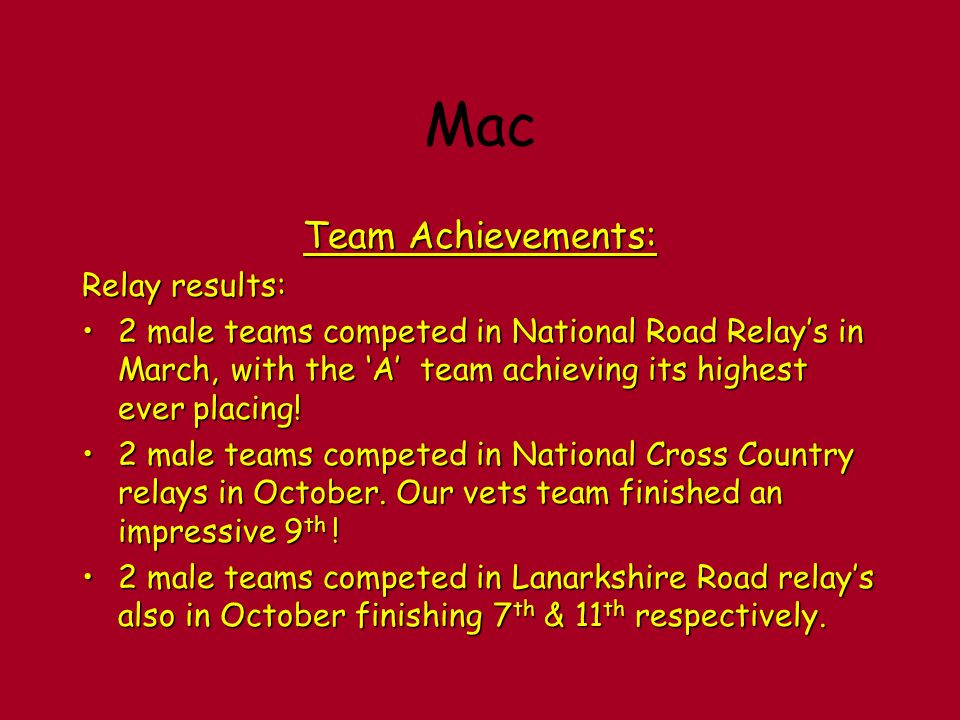 Mac Team Achievements: Relay results: 2 male teams competed in National Road Relays in March, with the A team achieving its highest ever placing!2 male teams competed in National Road Relays in March, with the A team achieving its highest ever placing.
