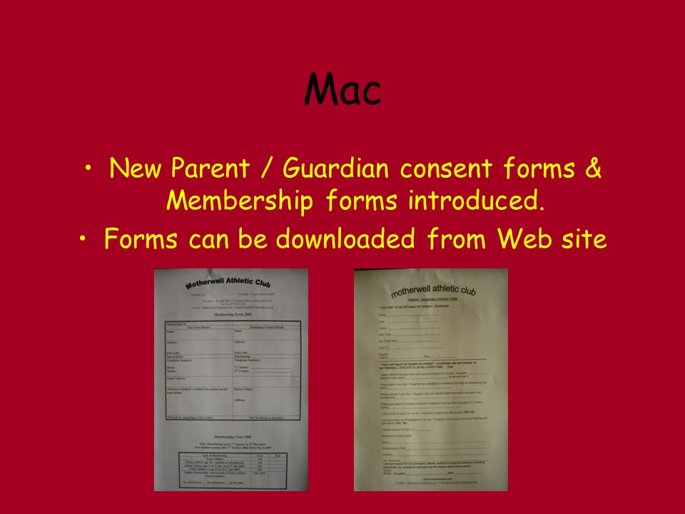 Mac New Parent / Guardian consent forms & Membership forms introduced.