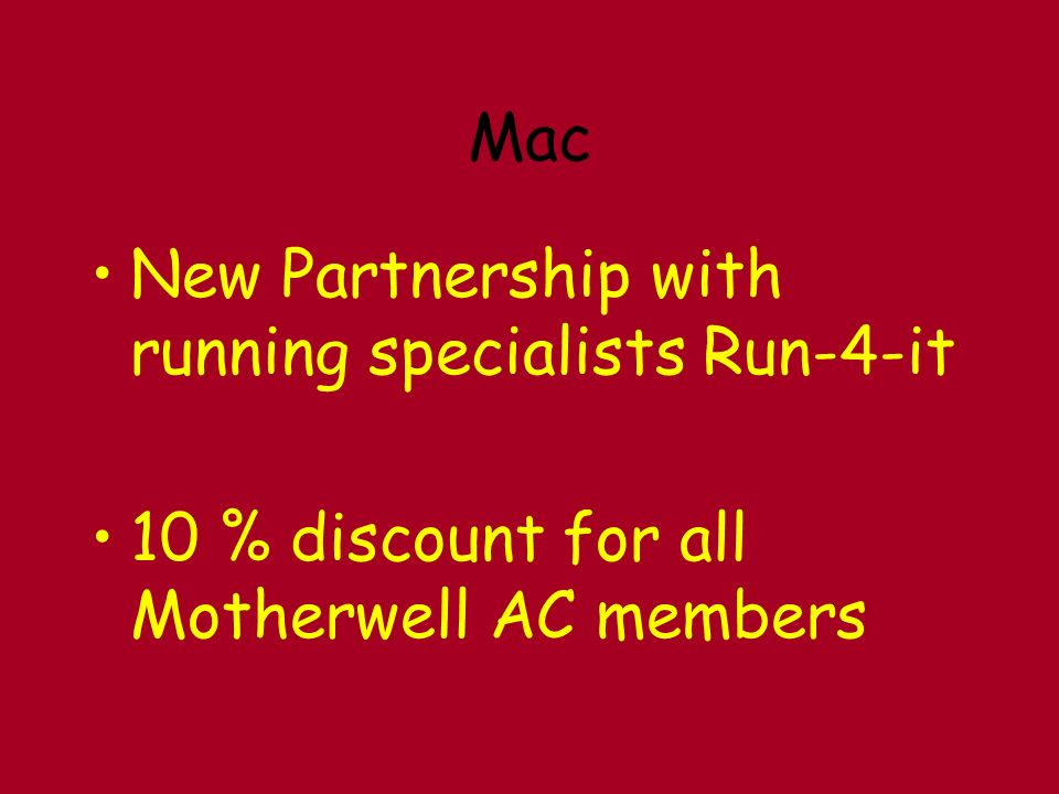 Mac New Partnership with running specialists Run-4-it 10 % discount for all Motherwell AC members