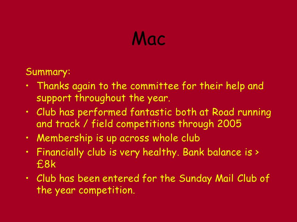 Mac Summary: Thanks again to the committee for their help and support throughout the year.