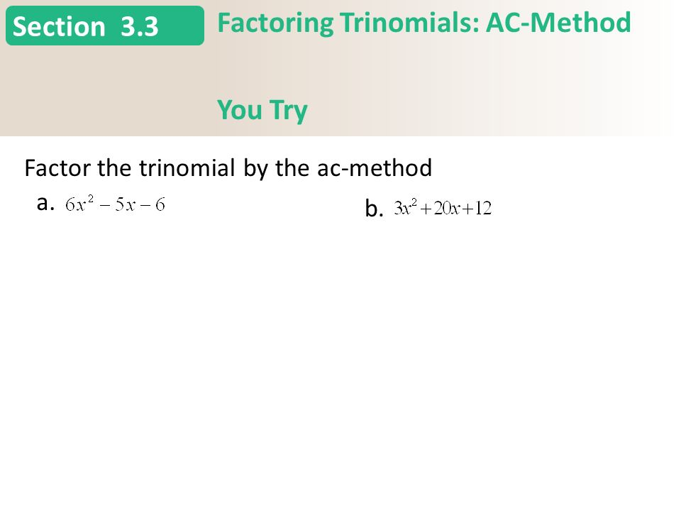 Section 3.3 Factoring Trinomials: AC-Method You Try Slide 16 Copyright (c) The McGraw-Hill Companies, Inc. Permission required for reproduction or dis
