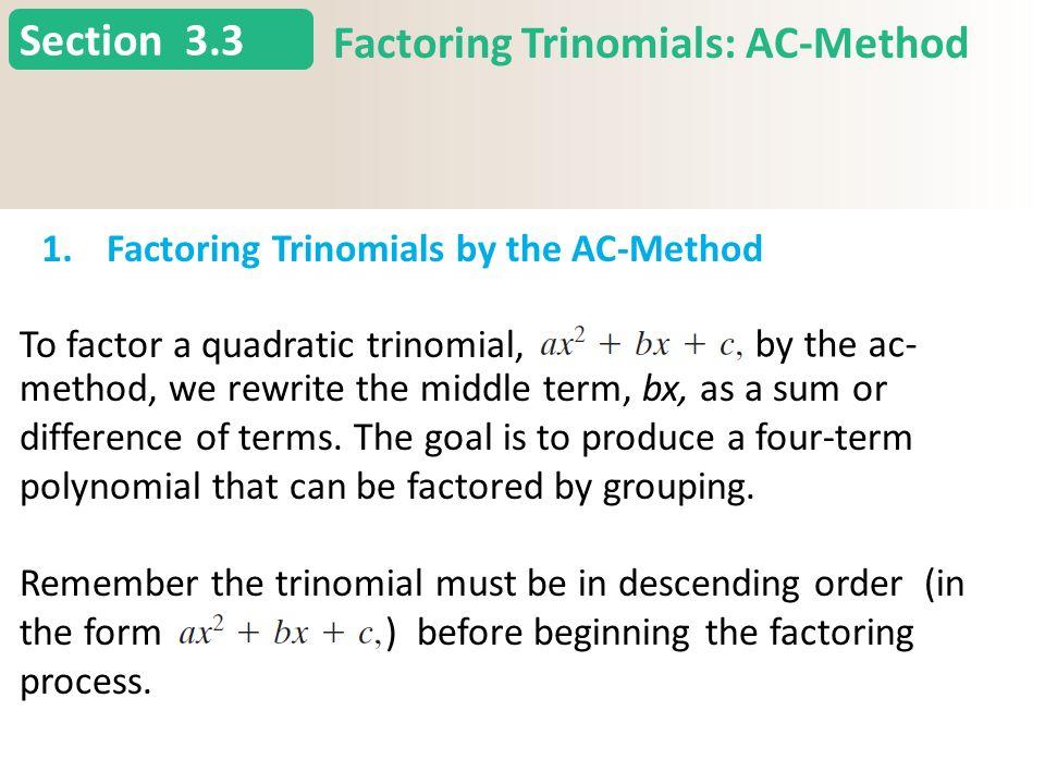 Section 3.3 Factoring Trinomials: AC-Method 1.Factoring Trinomials by the AC-Method Slide 3 Copyright (c) The McGraw-Hill Companies, Inc. Permission r