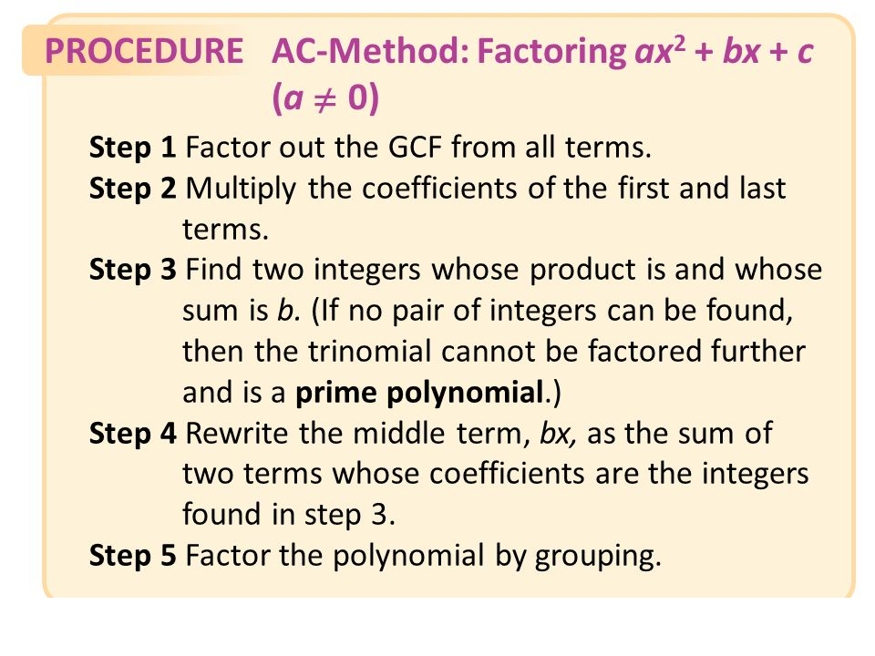 Example 10Factoring a Trinomial by the AC- Method Factor the trinomial by the ac-method:
