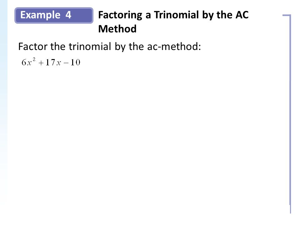 Example Solution: 4 Slide 8 Copyright (c) The McGraw-Hill Companies, Inc. Permission required for reproduction or display. Factoring a Trinomial by th