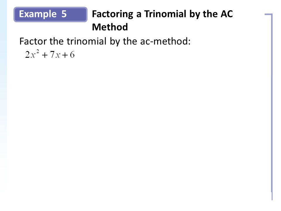 Example Solution: 5 Slide 9 Copyright (c) The McGraw-Hill Companies, Inc. Permission required for reproduction or display. Factoring a Trinomial by th