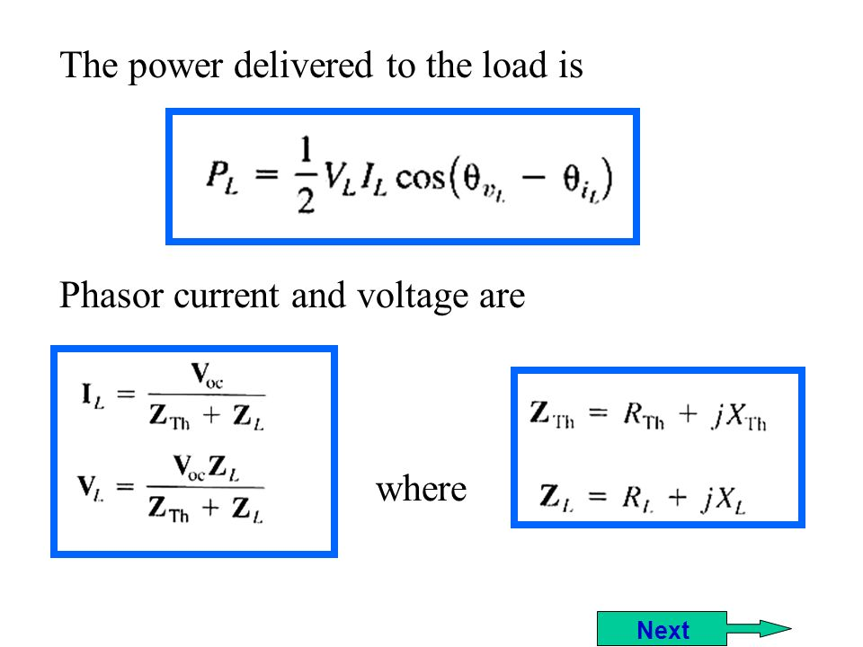 The power delivered to the load is Phasor current and voltage are where