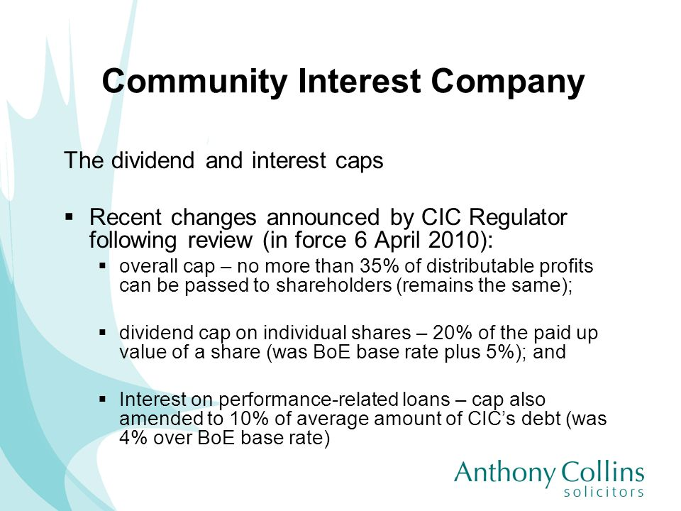 Community Interest Company The dividend and interest caps Recent changes announced by CIC Regulator following review (in force 6 April 2010): overall