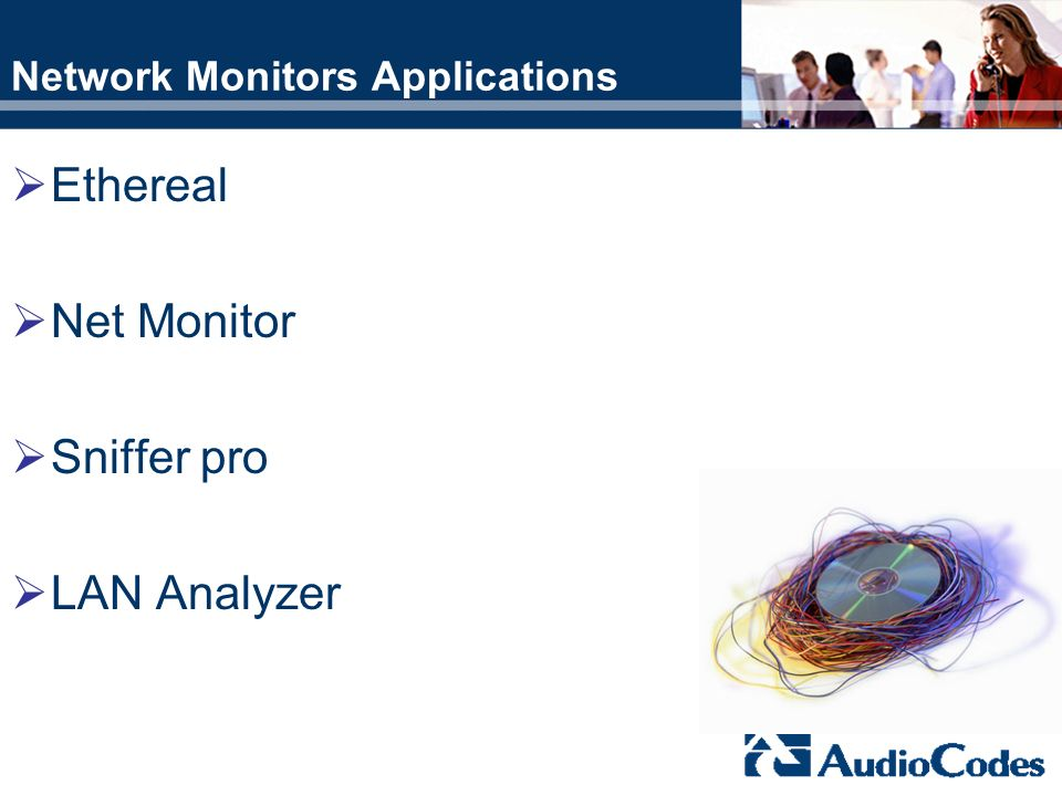 Network Monitors Applications Ethereal Net Monitor Sniffer pro LAN Analyzer