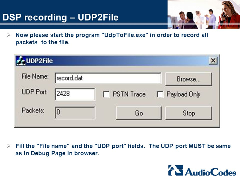 DSP recording – UDP2File Now please start the program