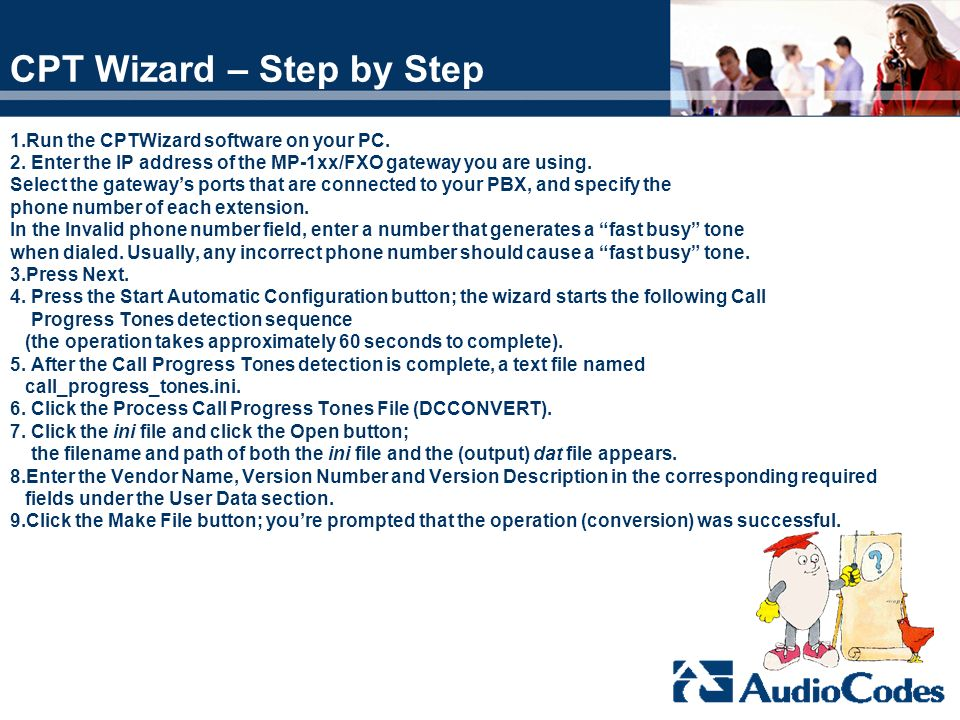 CPT Wizard – Step by Step 1.Run the CPTWizard software on your PC. 2. Enter the IP address of the MP-1xx/FXO gateway you are using. Select the gateway
