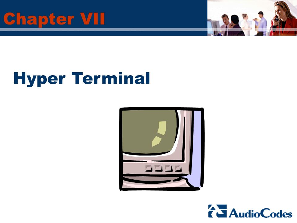 Chapter VII Hyper Terminal