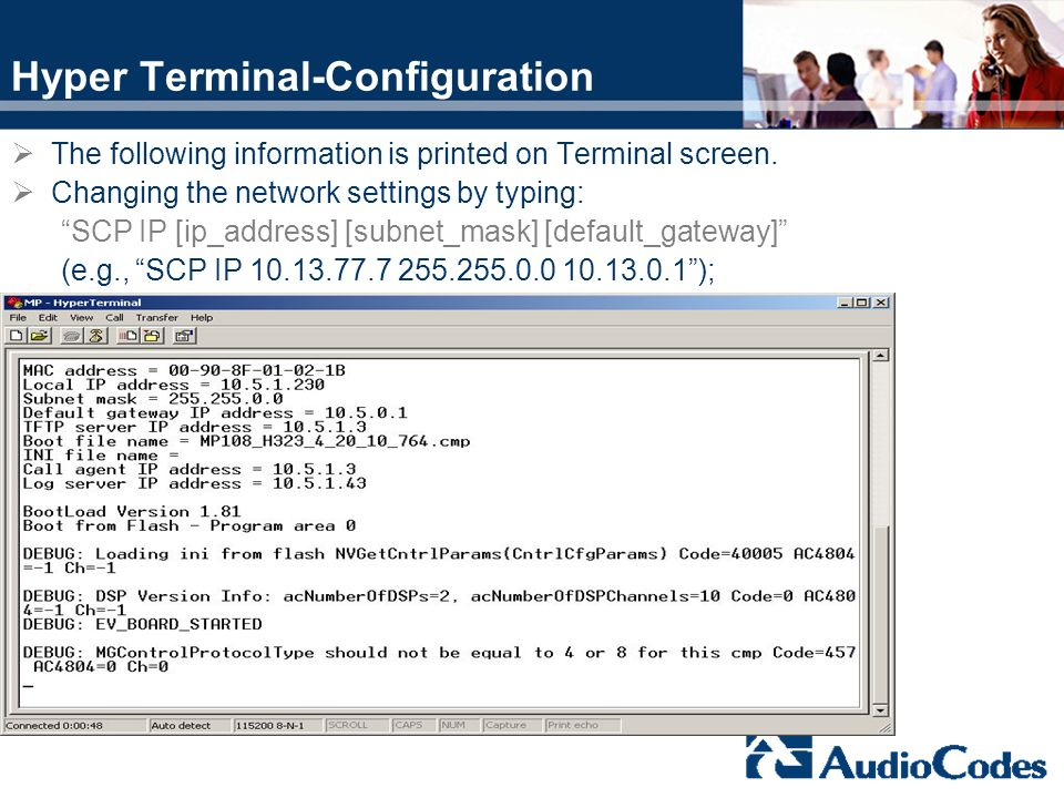 The following information is printed on Terminal screen. Changing the network settings by typing: SCP IP [ip_address] [subnet_mask] [default_gateway]