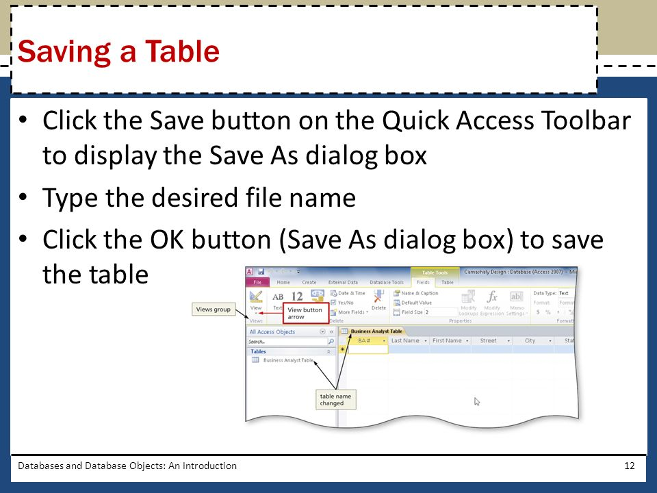 Click the Save button on the Quick Access Toolbar to display the Save As dialog box Type the desired file name Click the OK button (Save As dialog box