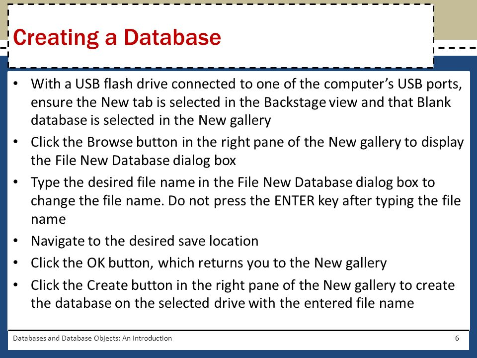 Databases and Database Objects: An Introduction7 Creating a Database