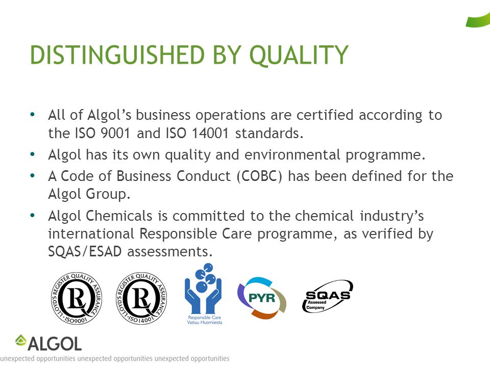 DISTINGUISHED BY QUALITY All of Algols business operations are certified according to the ISO 9001 and ISO 14001 standards.