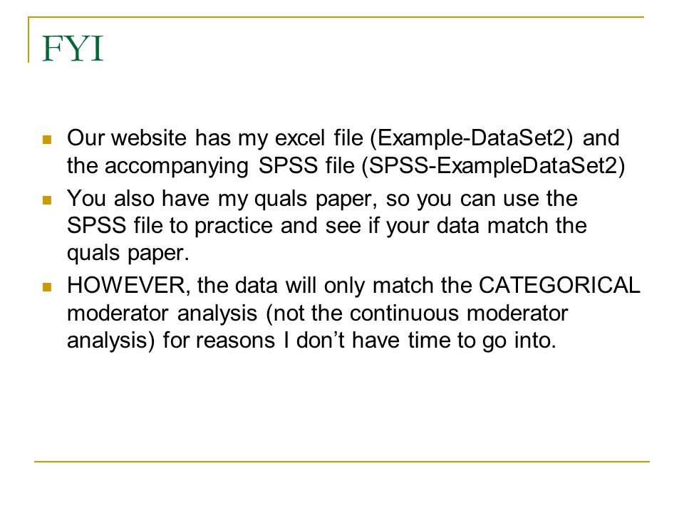 FYI Our website has my excel file (Example-DataSet2) and the accompanying SPSS file (SPSS-ExampleDataSet2) You also have my quals paper, so you can us