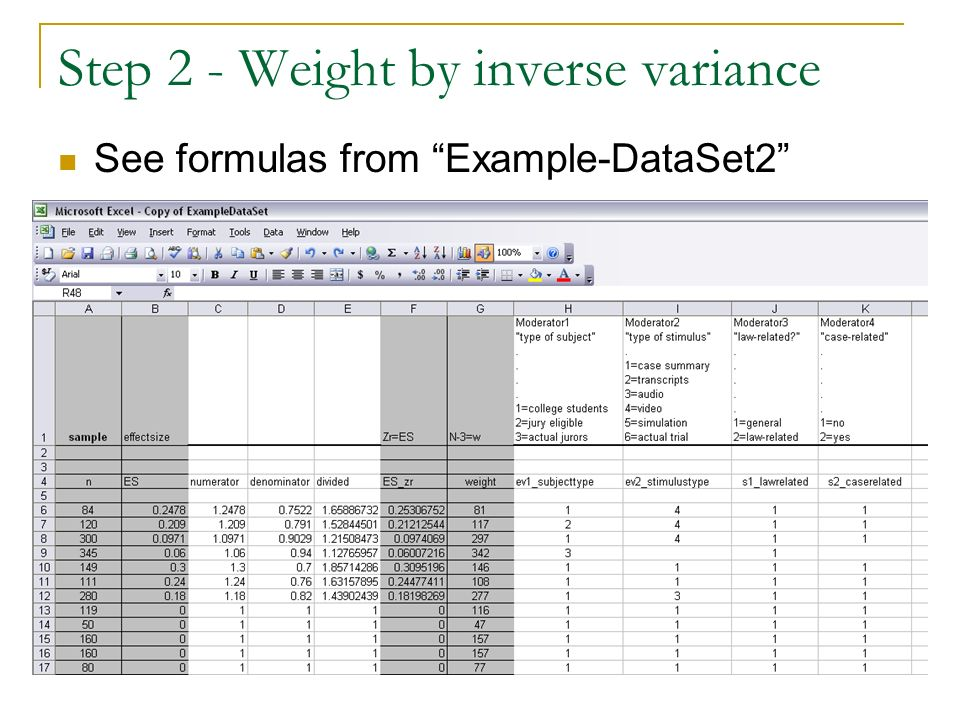 Step 2 - Weight by inverse variance See formulas from Example-DataSet2