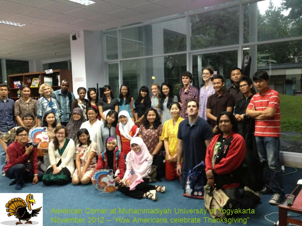 American Corner at Muhammadiyah University of Yogyakarta November 2012 – How Americans celebrate Thanksgiving