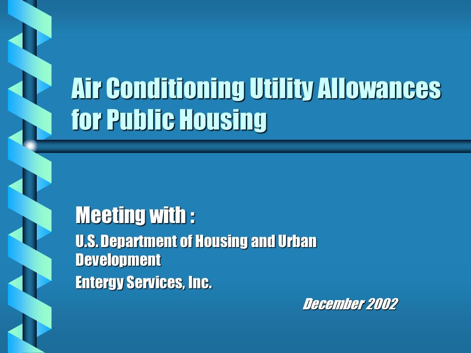 Air Conditioning Utility Allowances for Public Housing Meeting with : U.S.