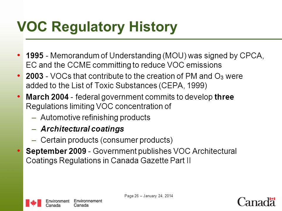 Page 26 – January 24, 2014 VOC Regulatory History 1995 - Memorandum of Understanding (MOU) was signed by CPCA, EC and the CCME committing to reduce VO