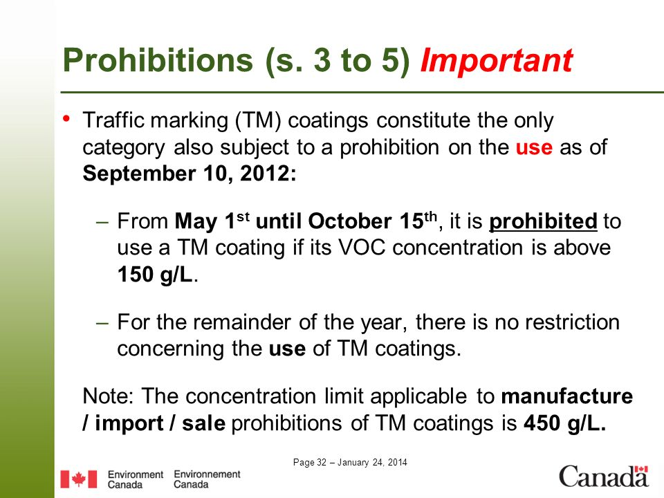 Page 32 – January 24, 2014 Traffic marking (TM) coatings constitute the only category also subject to a prohibition on the use as of September 10, 201