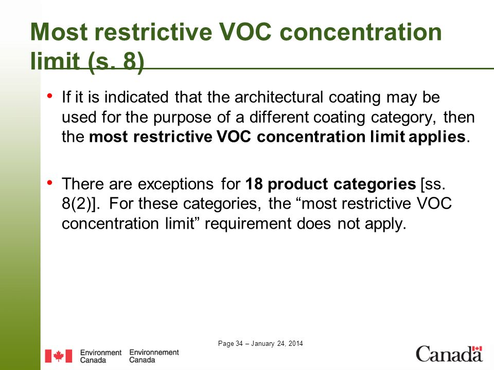 Page 34 – January 24, 2014 Most restrictive VOC concentration limit (s. 8) If it is indicated that the architectural coating may be used for the purpo