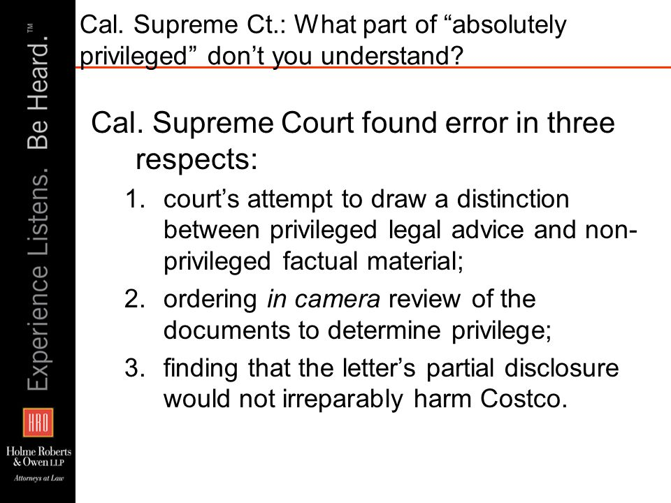 Cal. Supreme Ct.: What part of absolutely privileged dont you understand? Cal. Supreme Court found error in three respects: 1.courts attempt to draw a
