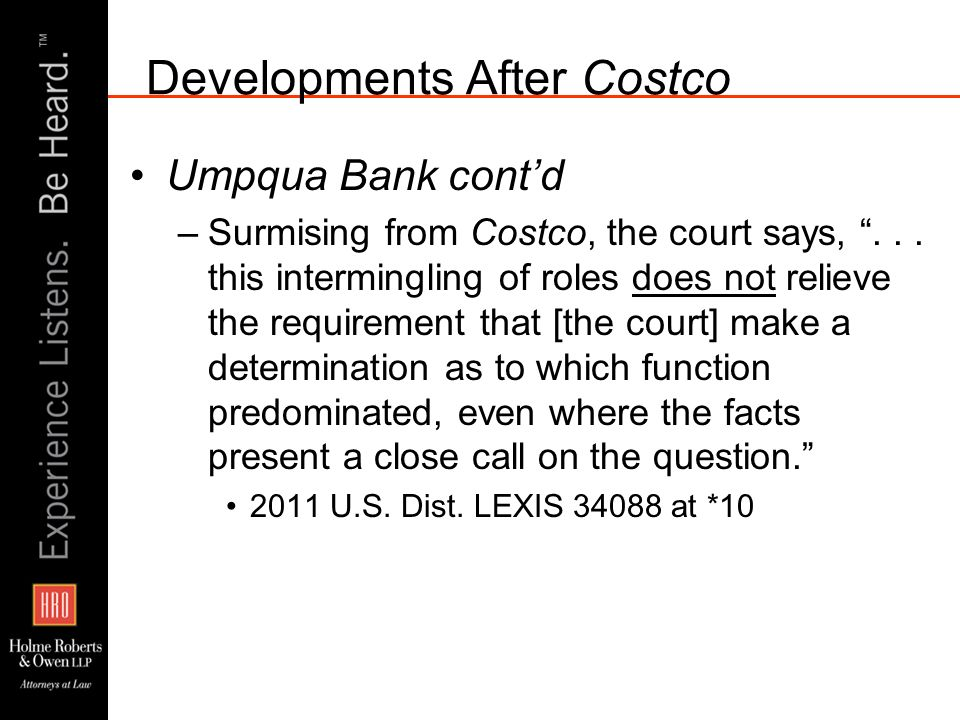Developments After Costco Umpqua Bank contd –Surmising from Costco, the court says,...