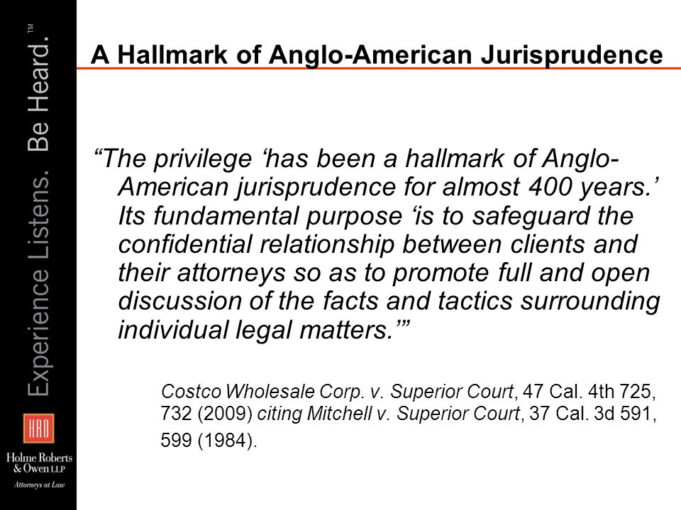 A Hallmark of Anglo-American Jurisprudence The privilege has been a hallmark of Anglo- American jurisprudence for almost 400 years. Its fundamental pu
