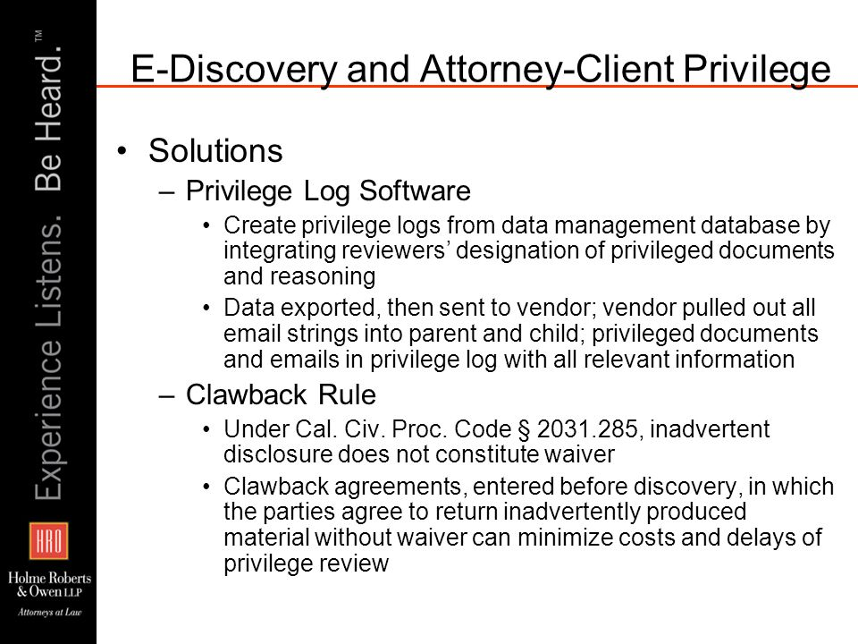 E-Discovery and Attorney-Client Privilege Solutions –Privilege Log Software Create privilege logs from data management database by integrating reviewe