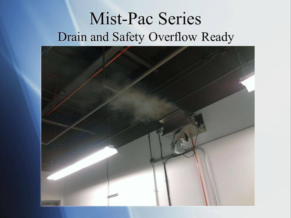 Mist-Pac Series Drain and Safety Overflow Ready