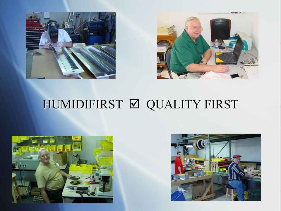 HUMIDIFIRST QUALITY FIRST
