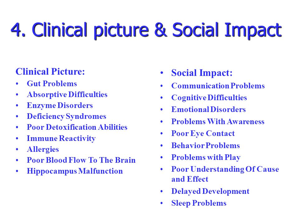 Social Impact: Communication Problems Cognitive Difficulties Emotional Disorders Problems With Awareness Poor Eye Contact Behavior Problems Problems w