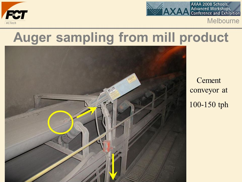 Melbourne Auger sampling from mill product Cement conveyor at 100-150 tph