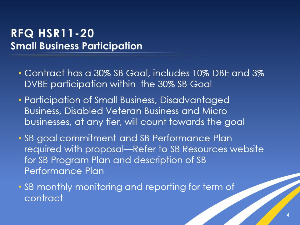 4 Contract has a 30% SB Goal, includes 10% DBE and 3% DVBE participation within the 30% SB Goal Participation of Small Business, Disadvantaged Busines