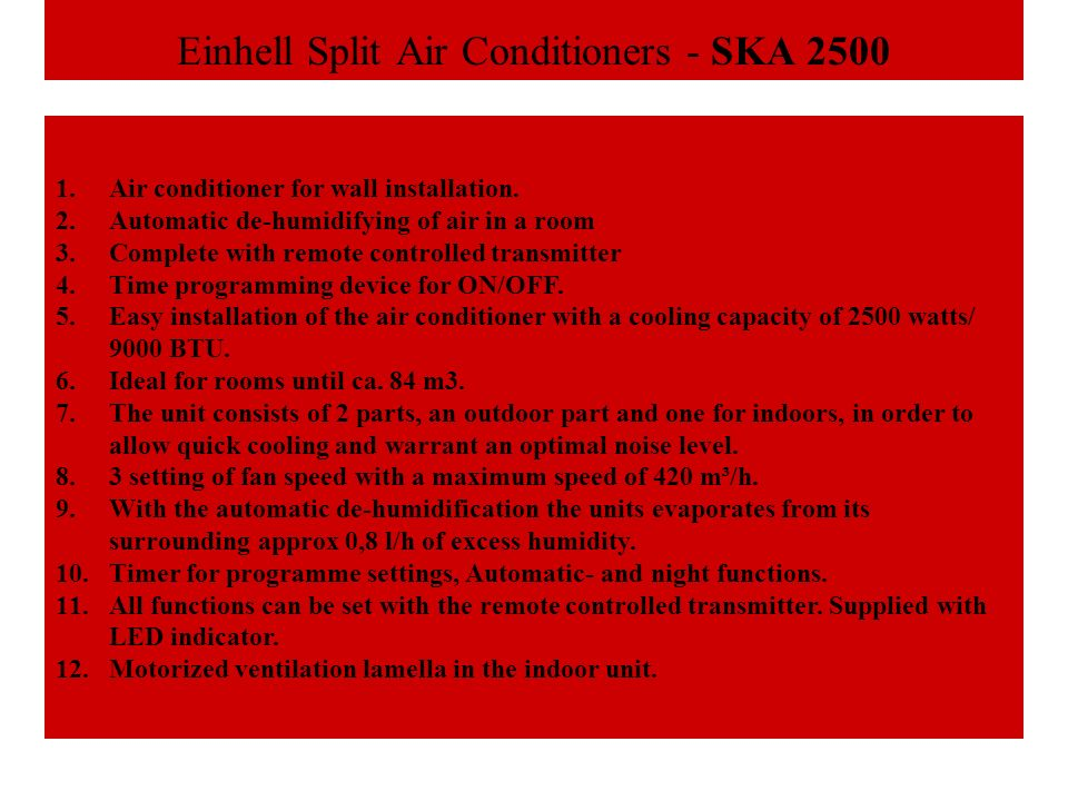 Einhell Split Air Conditioners - SKA 2500 1.Air conditioner for wall installation.