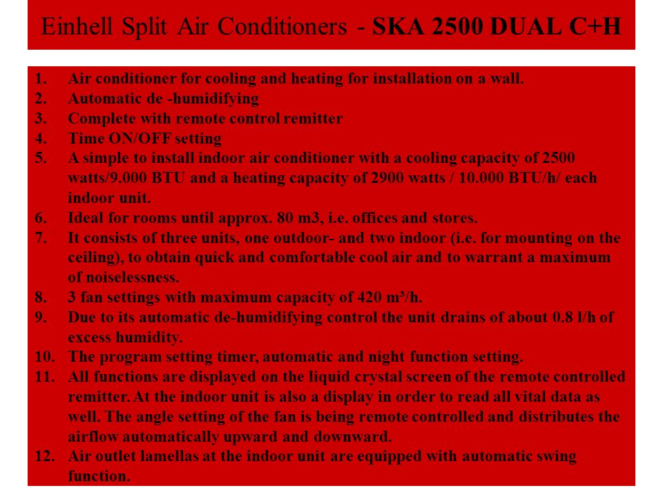 Einhell Split Air Conditioners - SKA 2500 DUAL C+H 1.Air conditioner for cooling and heating for installation on a wall.