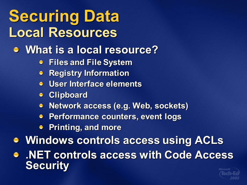 Securing Data Local Resources What is a local resource.