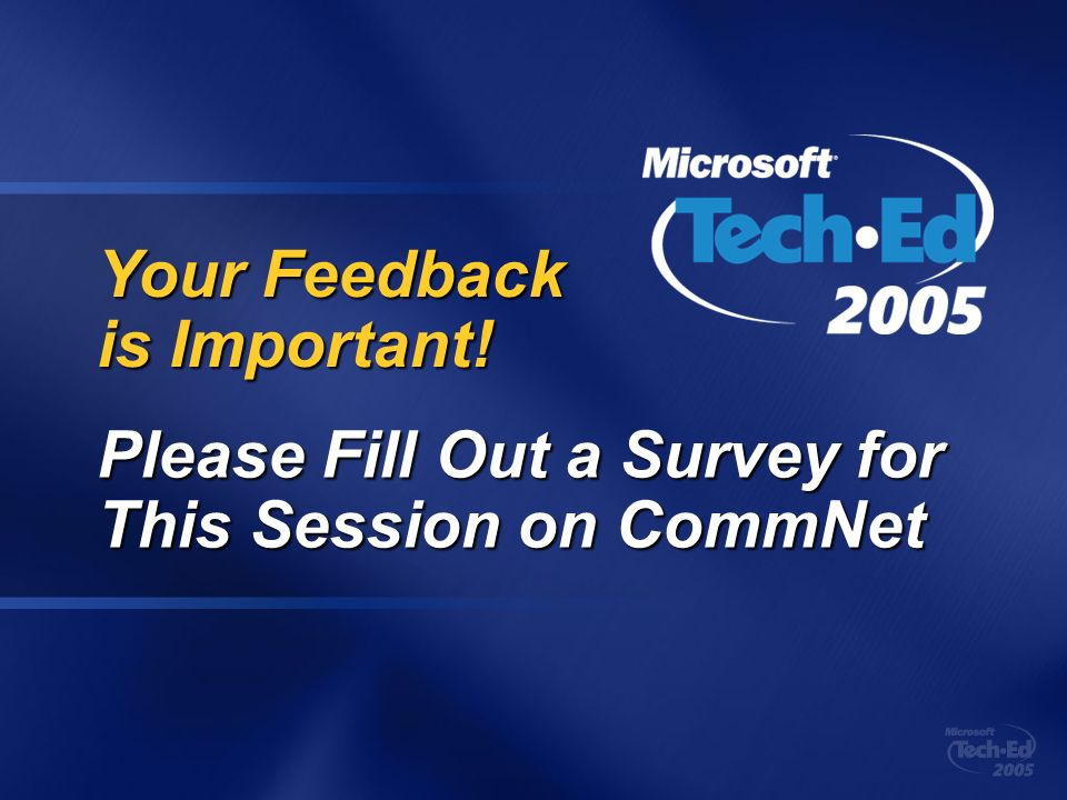 Your Feedback is Important! Please Fill Out a Survey for This Session on CommNet