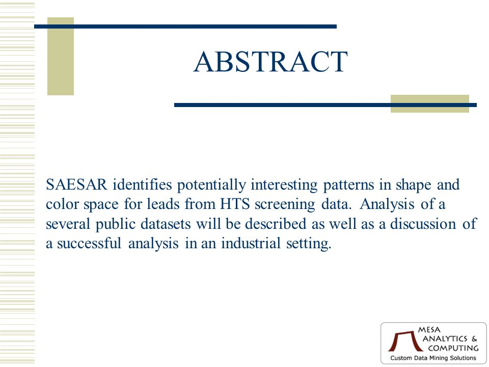 ABSTRACT SAESAR identifies potentially interesting patterns in shape and color space for leads from HTS screening data.