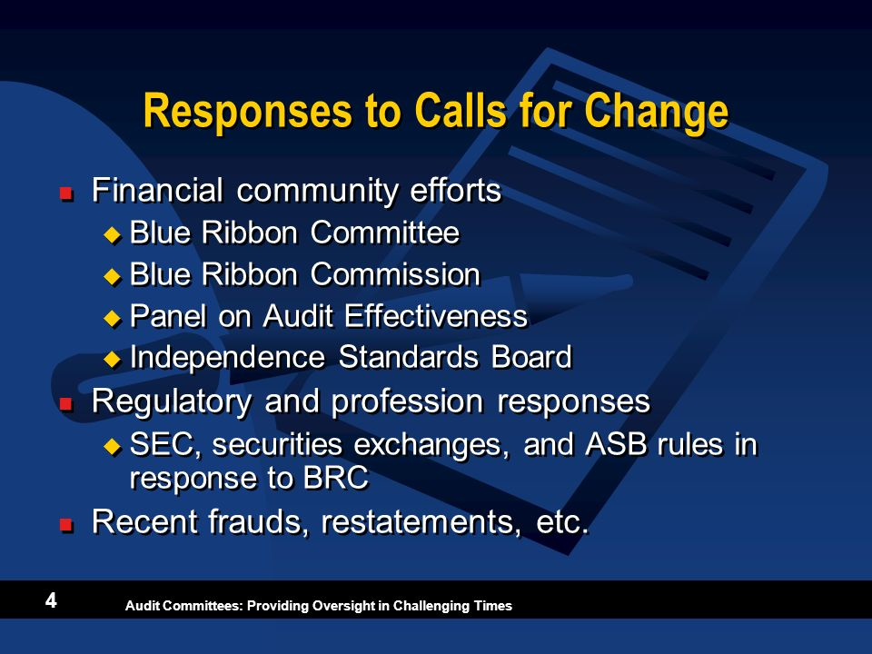Audit Committees: Providing Oversight in Challenging Times 4 Responses to Calls for Change Financial community efforts Blue Ribbon Committee Blue Ribb