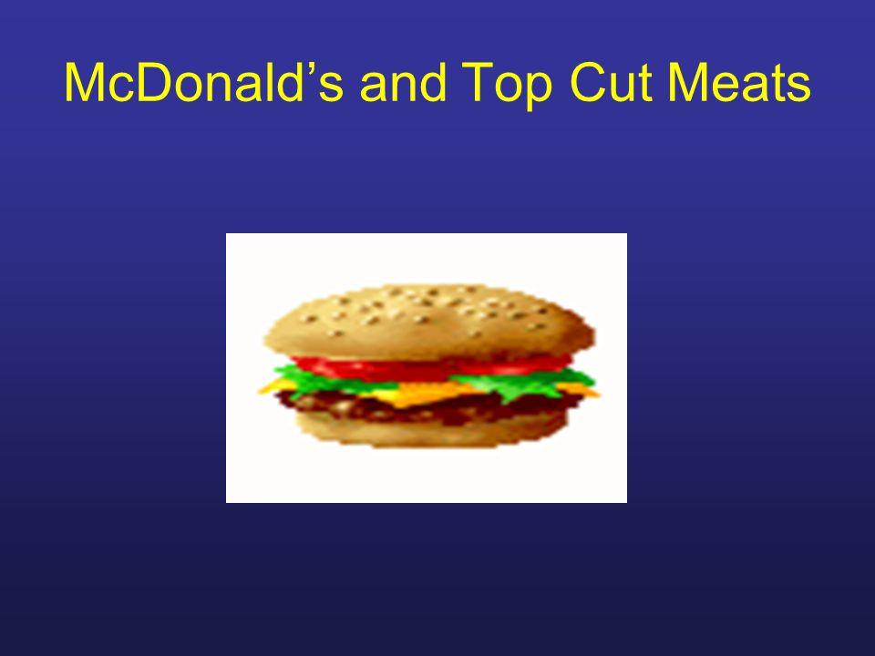 McDonalds and Top Cut Meats