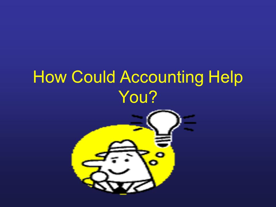 How Could Accounting Help You?