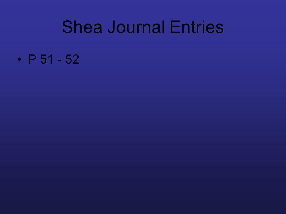 Shea Journal Entries P 51 - 52