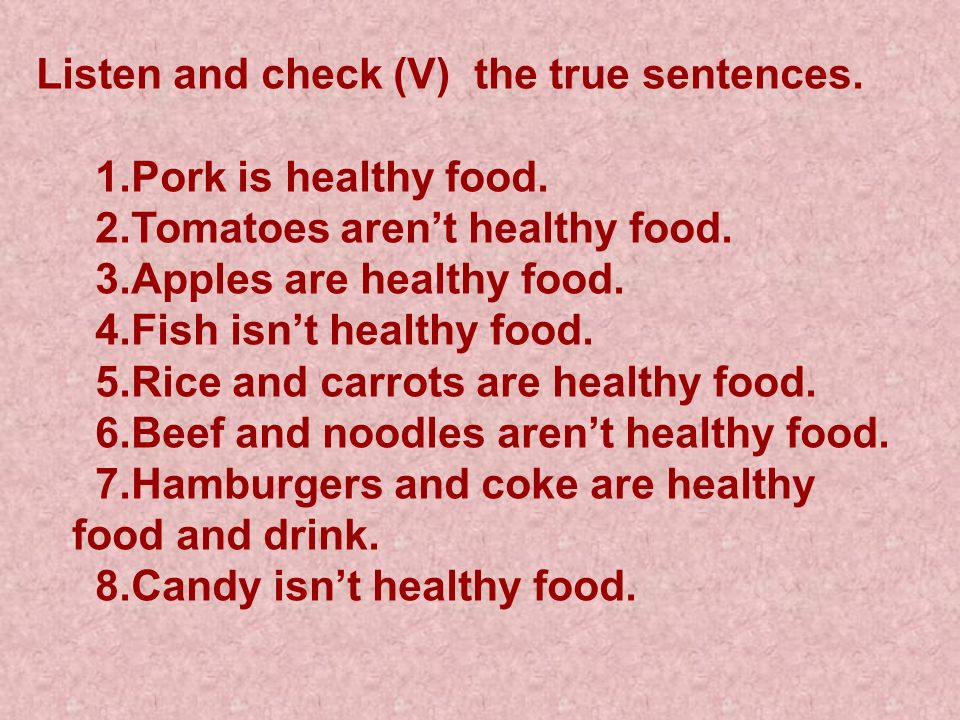 Listen and check (V) the true sentences.1.Pork is healthy food.