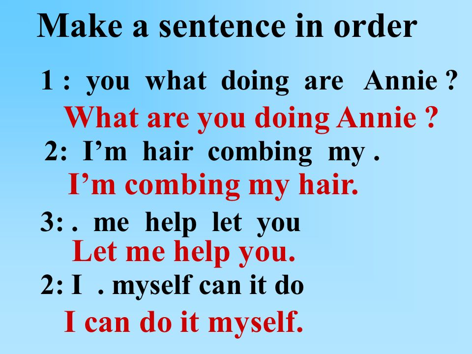 Make a sentence in order 1 : you what doing are Annie .
