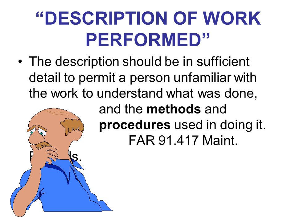 DESCRIPTION OF WORK PERFORMED The description should be in sufficient detail to permit a person unfamiliar with the work to understand what was done,