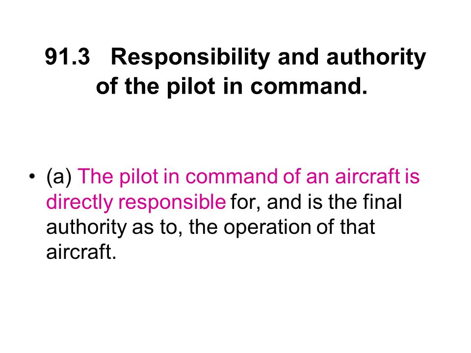 91.7 Civil Aircraft Airworthiness (a) No person may operate a civil aircraft unless it is in an airworthy condition.