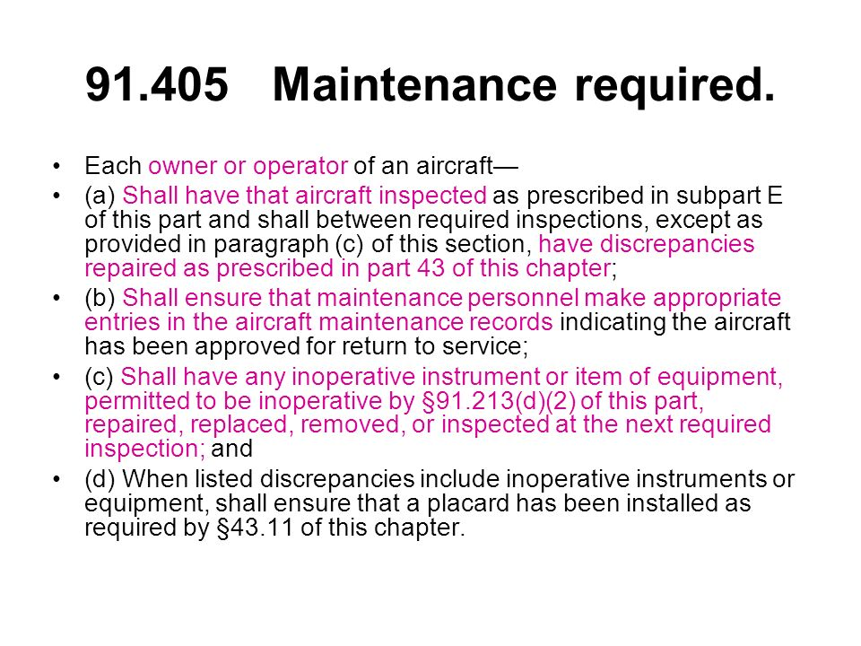 FAR 91.417 (a) MAINTENANCE RECORDS Complete maintenance records should contain the following: Aircraft Logbook Aircraft Logbook