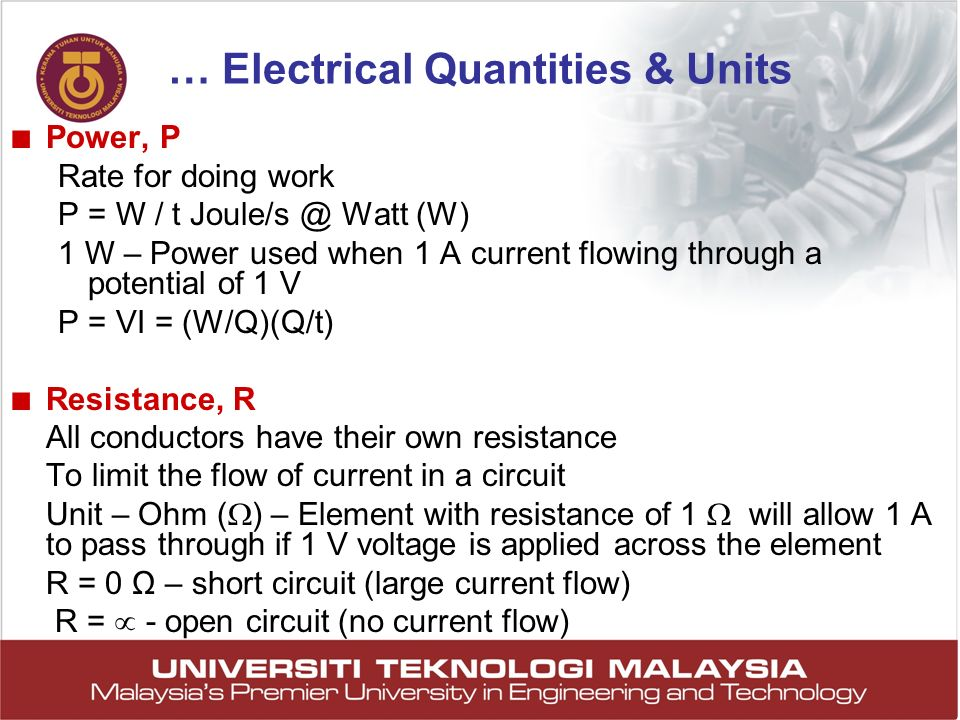 32 Power, P Rate for doing work P = W / t Joule/s @ Watt (W) 1 W – Power used when 1 A current flowing through a potential of 1 V P = VI = (W/Q)(Q/t)